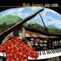 Bob James: Joy Ride (1999)