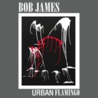 Bob James: Urban Flamingo (2006)