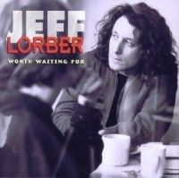 Jeff Lorber: Worth Waiting For (1993) CD Review