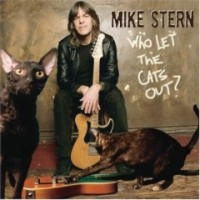 Mike Stern: Who Let The Cats Out? (2006)