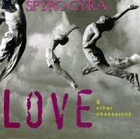 Spyra Gyra Love & Obsessions CD Review