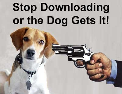Stop Downloading or the Dog Gets It!