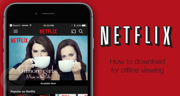 Netflix Offline Viewing - Just Short of Awesome