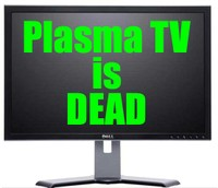 Plasma TV is DEAD